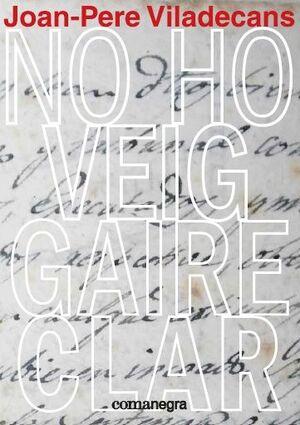 NO HO VEIG GAIRE CLAR