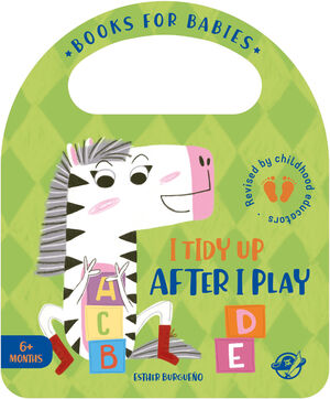 BOOKS FOR BABIES - I TIDY UP AFTER I PLAY