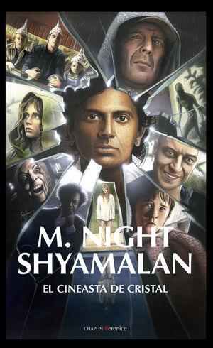 M. NIGHT SHYAMALAN.  EL CINEASTA DE CRISTAL