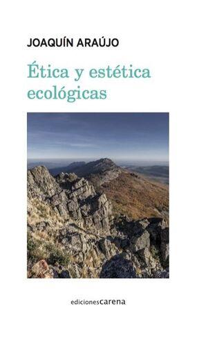 ÉTICA Y ESTÉTICA ECOLÓGICAS