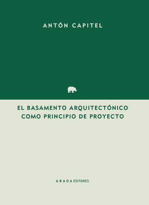 EL BASAMENTO ARQUITECTÓNICO COMO PRINCIPIO DEL PROYECTO