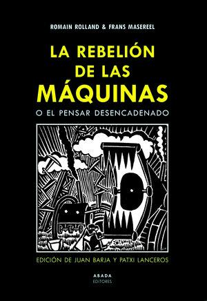 LA REBELIÓN DE LAS MÁQUINAS O EL PENSAR DESENCADENADO