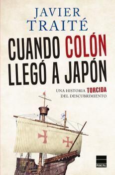CUANDO COLON LLEGO A JAPON. UNA HISTORIA TORCIDA DE LA CONQUISTA