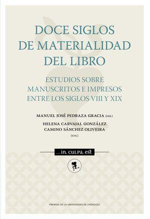 DOCE SIGLOS DE MATERIALIDAD DEL LIBRO. ESTUDIOS SOBRE MANUSCRITOS
