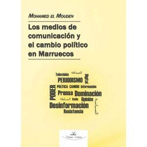 LOS MEDIOS DE COMUNICACIóN EN MARRUECOS Y EL CAMBIO POLíTICO Y SO