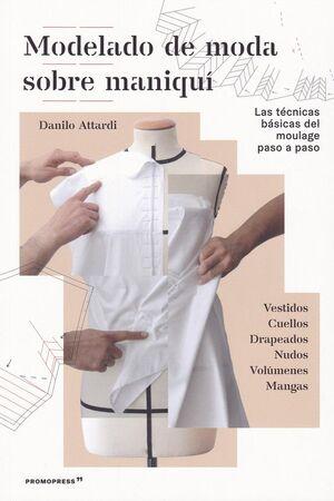 MODELADO DE MODA SOBRE MANIQUí - LAS TéCNICAS BáSICAS DEL MOULAGE