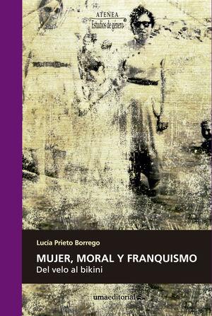 MUJER, MORAL Y FRANQUISMO