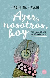 AYER, NOSOTROS, HOY