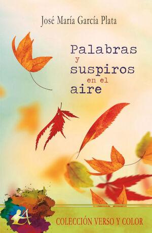 PALABRAS Y SUSPIROS EN EL AIRE
