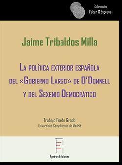 LA POLíTICA EXTERIOR ESPAñOLA DEL ½GOBIERNO LARGO+ DE O?DONNELL Y