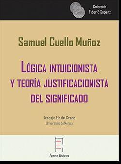 LóGICA INTUICIONISTA Y TEORíA JUSTIFICACIONISTA DEL SIGNIFICADO