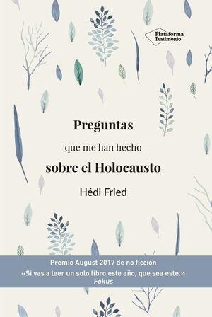 PREGUNTAS QUE ME HAN HECHO SOBRE EL HOLOCAUSTO