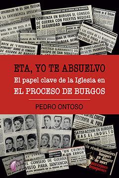 ETA, YO TE ABSUELVO. EL PAPEL CLAVE DE LA IGLESIA EN EL PROCESO DE BURGOS