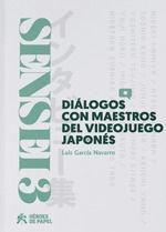 SENSEI 03: DIALOGOS CON MAESTROS DEL VIDEOJUEGO JAPONES