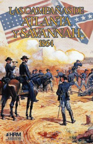 LAS CAMPAÑAS DE ATLANTA Y SAVANNAH 1864