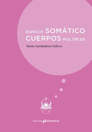 ESPACIO SOMATICO. CUERPOS MULTIPLES