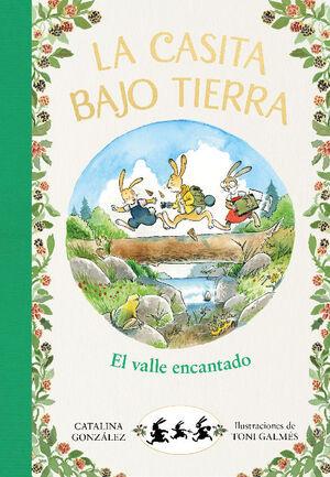 EL VALLE ENCANTADO (LA CASITA BAJO TIERRA)