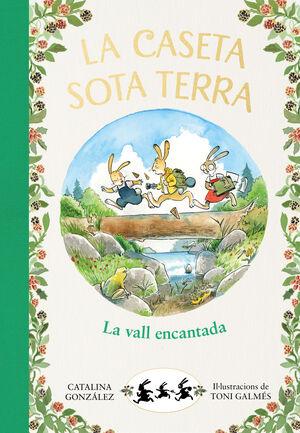 LA VALL ENCANTADA (LA CASETA SOTA TERRA 3)