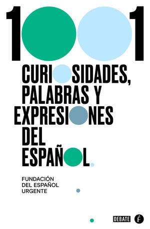 1000 CURIOSIDADES, PALABRAS Y EXPRESIONES DEL ESPA?OL