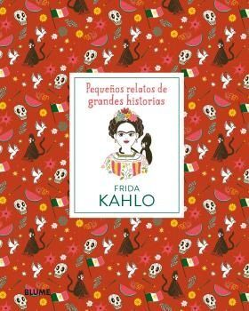 PEQUEÑOS RELATOS DE GRANDES HISTORIAS. FRIDA KAHLO