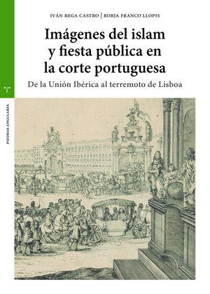 IMÁGENES DEL ISLAM Y FIESTA PÚBLICA EN LA CORTE PORTUGUESA
