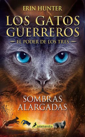 SOMBRAS ALARGADAS (LOS GATOS GUERREROS  EL PODER DE LOS TRES 5)