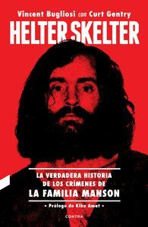 HELTER SKELTER: LA VERDADERA HISTORIA DE LOS CRÍMENES DE LA FAMILIA MANSON