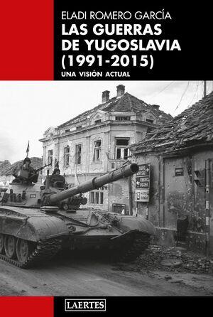 LAS GUERRAS DE YUGOSLAVIA (1991-2015)