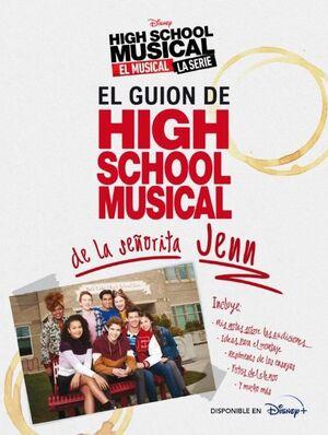 HIGH SCHOOL MUSICAL. EL MUSICAL. LA SERIE. EL GUION DE HSM DE LA SEÑORITA JENN.