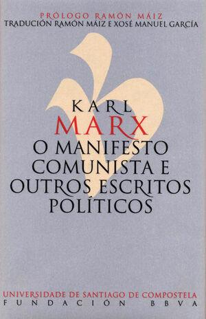 O MANIFESTO COMUNISTA E OUTROS ESCRITOS POLÍTICOS