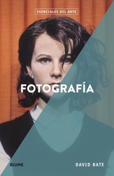 ESENCIALES ARTE. FOTOGRAFÍA