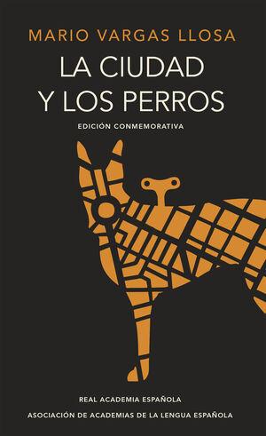 LA CIUDAD Y LOS PERROS (EDICIÓN DEL CINCUENTENARIO) (EDICIÓN CONMEMORATIVA DE LA