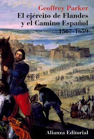 EJERCITO DE FLANDES Y EL CAMINO ESPAÑOL 1567-1659,EL