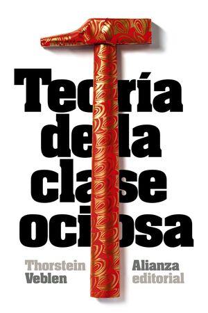 TEORIA DE LA CLASE OCIOSA