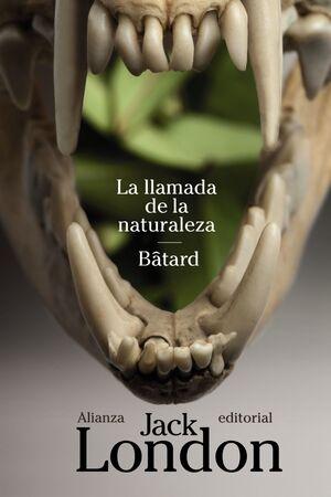 LA LLAMADA DE LA NATURALEZA / BÂTARD