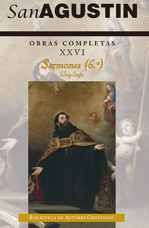 OBRAS COMPLETAS DE SAN AGUSTÍN. XXVI: SERMONES (6.º): 339-396: SOBRE TEMAS DIVER