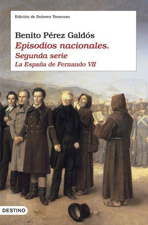 EPISODIOS NACIONALES II. LA ESPAÑA DE FERNANDO VII