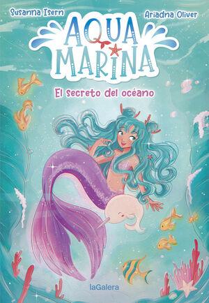 AQUA MARINA 1. EL SECRETO DEL OCEANO
