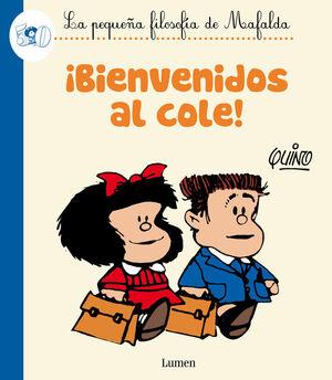 IBIENVENIDOS AL COLE! (LA PEQUEñA FILOSOFíA DE MAFALDA)