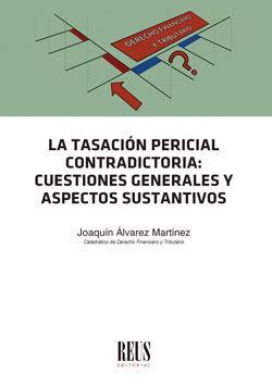 LA TASACIÓN PERICIAL CONTRADICTORIA: CUESTIONES GENERALES Y ASPECTOS SUSTANTIVOS