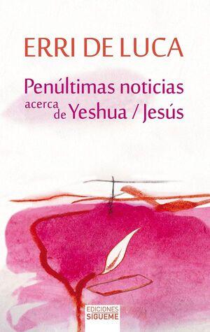 PENÚLTIMAS NOTICIAS ACERCA DE YESHUA / JESÚS