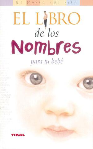 LIBRO DE LOS NOMBRES PARA TU BEBE, EL