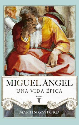 MIGUEL ANGEL UNA VIDA EPICA