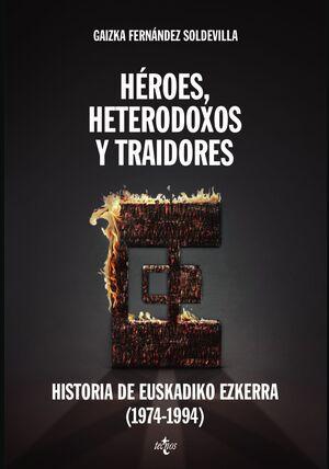 HEROES, HETERODOXOS Y TRAIDORES