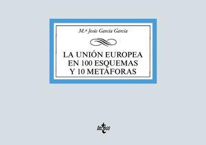 LA UNIÓN EUROPEA EN 100 ESQUEMAS Y 10 METÁFORAS