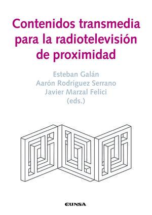 CONTENIDOS TRANSMEDIA PARA LA RADIOTELEVISION DE PROXIMIDAD