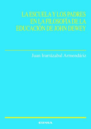 ESCUELA Y LOS PADRES EN LA FILOSOFIA DE LA EDUCACION DE JOHN DEWE