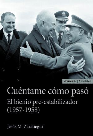 CUENTAME COMO PASO. EL BIENIO PRE-ESTABILIZADOR (1957-1958)