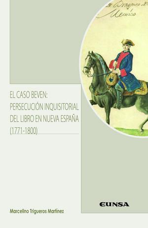 EL CASO BEVEN: PERSECUCION INQUISITORIAL DEL LIBRO EN NUEVA ESPAÑ