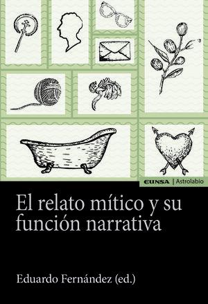 RELATO MITICO Y SU FUNCION NARRATIVA, EL